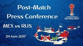 MEX vs RUS : Post-Match Press Conference