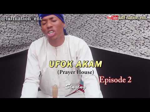 CALABAR PRAYER HOUSE (UFOK AKAM) EPISODE 2