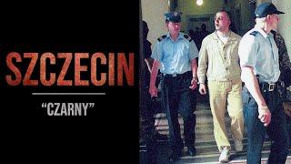 """Sylwetki polskich gangsterów #11: Szczecińska mafia cz.I -""""Czarny"""""""