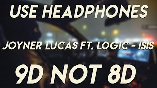 Joyner Lucas Ft. Logic   ISIS (9D AUDIO Not 8D) | Use Headphones 🎧🎧