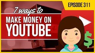 JMS311: 7 Ways to Start Making Money On YouTube