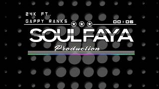 SOUL FAYA   24k Riddim Ft. Gappy Ranks