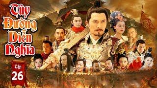 Phim Mới Hay Nhất 2019 | TÙY ĐƯỜNG DIỄN NGHĨA - Tập 26 | Phim Bộ Trung Quốc Hay Nhất 2019