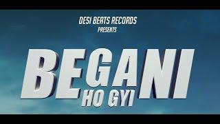 BEGANI HO GYI  YUVRAJ SEKHON  DESI BEATS RECORDS  NEW PUNJABI SAD SONG 2017