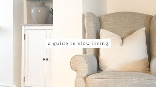 A Guide To A SLOWER Life And The BENEFITS Of Slow, Simple And Intentional Living