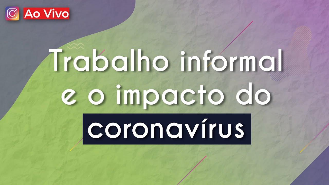Trabalho informal e o impacto do coronavírus