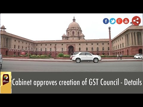 Cabinet-approves-creation-of-GST-Council--Details