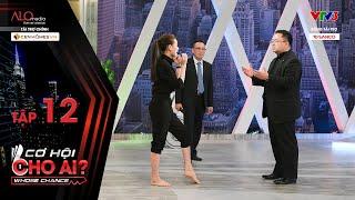 Cơ Hội Cho Ai   Tập 12 Full: Cô gái đánh Muay Thái siêu đỉnh, nhận lương cao nhất chương trình