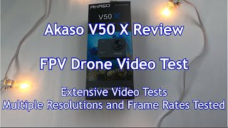 Akaso V50 X Review | Video Test | Is It A Good Camera For FPV Drones? | May 2020