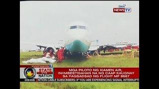 SONA: Mga piloto ng Xiamen air, iniimbestigahan na ng CAAP kaugnay sa pagsadsad ng Flight MF 8667
