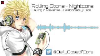 Rolling Stone ~ Falling in Reverse ~ Nightcore