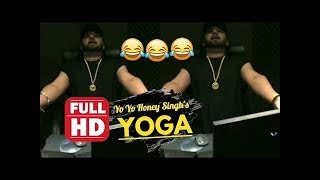 YO YO HONEY SINGH - YOGA | NEW MUSIC SONG YOGO STYLE RAP LIVE | HONEY SINGH 2018
