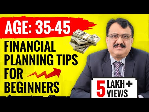 , title : 'FINANCIAL PLANNING TIPS FOR BEGINNERS - AGE GROUP 35 TO 45