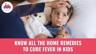 5 Home Remedies To Cure Fever In Kids