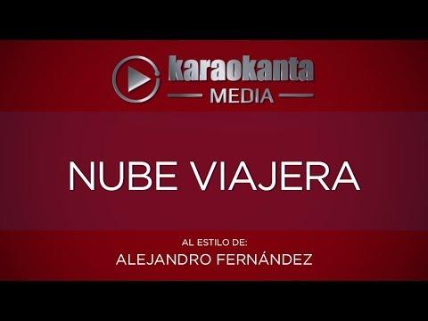 Karaokanta - Alejandro Fernández - Nube viajera - (CALIDAD PROFESIONAL)
