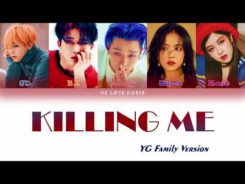 YG Family Ver. [Jisoo,GD,Rosé,BI,Bobby] iKON - KILLING ME (죽겠다) LYRICS [Color Coded Eng-Rom-Han-가사]