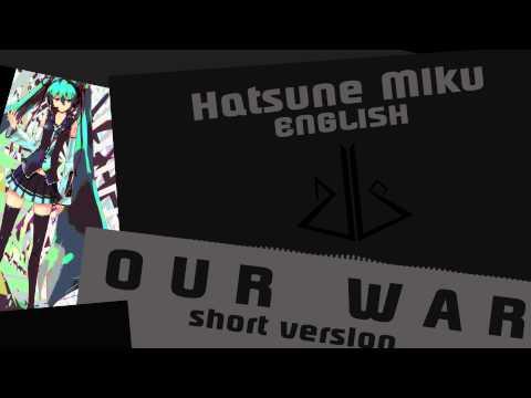 Our War feat. Hatsune Miku - Short Version - Dubstep [ dj-Jo ] Miku English Voicebank Test
