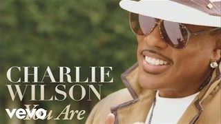 Charlie Wilson - You Are (Audio)