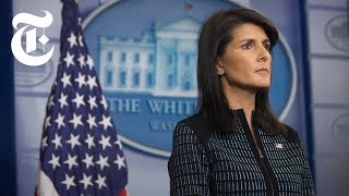 Nikki Haley's Time at the U.N.: Wins, Losses and Clashes