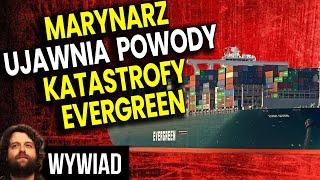 Polski Marynarz Ujawnia Powody Katastrofy Ever Given w Kanale Sueskim – Wywiad