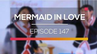 Mermaid In Love   Episode 147