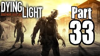 Dying Light | #33 | Lék / KONEC! | CZ Lets Play / Gameplay [1080p] [PC]