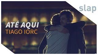 Tiago Iorc & Duca Leindecker - Até Aqui