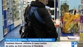 Pastilele Nizoral, interzise în România