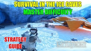 Star Wars Battlefront - Survival In The Ice Caves SOLO - Master Difficulty (Strategy Guide)