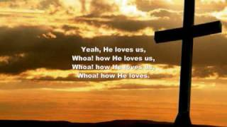 David Crowder Band - How He Loves Us (Slideshow + Lyrics)