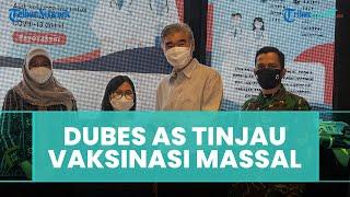 Dubes AS Tinjau Proses Vaksinasi Pfizer di Sentra Vaksinasi Covid-19 Cilandak Town Square