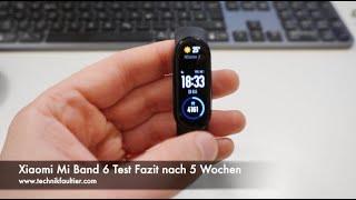 Xiaomi Mi Band 6 Test Fazit nach 5 Wochen
