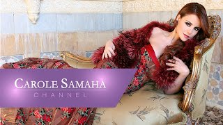 Carole Samaha - Nezlet El Setarah / كارول سماحة - نزلت الستارة