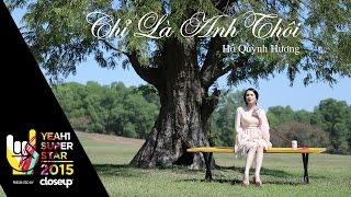 Chỉ Là Anh Thôi (OST Gái Già Lắm Chiêu) - Hồ Quỳnh Hương