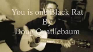 You is one black Rat-Doug Quatllebaum (Blues cover by Adibarum)