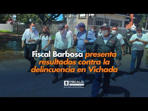 Fiscal Barbosa presenta resultados contra la delincuencia en Vichada