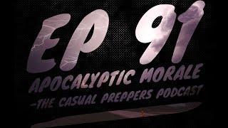 Apocalyptic Morale - Ep 91
