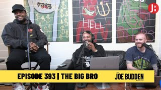 The Joe Budden Podcast - The Big Bro