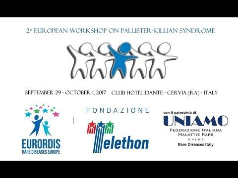 2nd European Workshop on  Pallister-Killian Syndrome MORNING SESSION