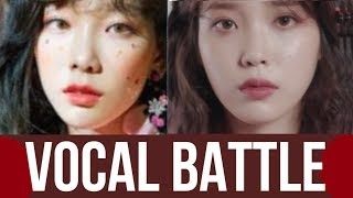 TAEYEON VS IU [Vocal Battle] PART 1