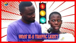 What is a Traffic Light? | Street Quiz | Funny Videos | Funny African Videos | African Comedy |