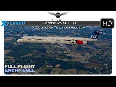 X-Plane 11] RotateSim MD-80   Full Flight   EKCH ✈ EGLL