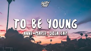 Anne-Marie - To Be Young (ft. Doja Cat) (Lyrics)