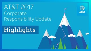 2017 Corporate Responsibility Update  | AT&T