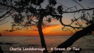 Charlie Landsborough - A Dream Or Two ( + lyrics 1994)