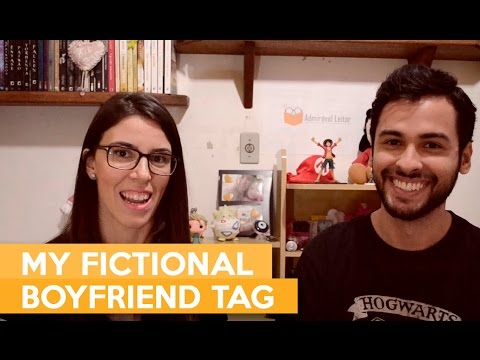 MY FICTIONAL BOYFRIEND TAG | Admirável Leitor