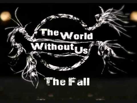 The World Without Us - The Fall