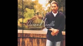 Bridge over Troubled Water - Aaron Neville