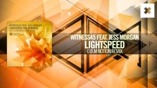 Witness45 feat. Jess Morgan - Lightspeed (O.B.M Notion Remix) Amsterdam Trance