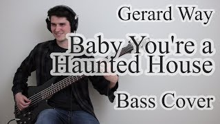 Gerard Way   Baby You're A Haunted House (Bass Cover With Tab)